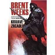 Krvavé zrcadlo - Brent Weeks