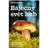 Báječný svět hub - Elektronická kniha