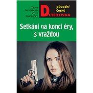 Setkání na konci éry, s vraždou - Elektronická kniha