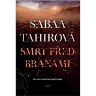 Smrt před branami - Sabaa Tahirová