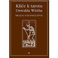 Klíče k tarotu Oswalda Wirtha - Elektronická kniha