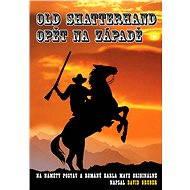 Old Shatterhand opět na Západě - David Gruber