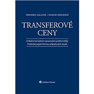 Transferové ceny - Unikátní komplexní zpracování problematiky / Praktické pojetí formou případových  - Elektronická kniha