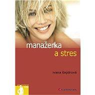 Manažerka a stres - Elektronická kniha