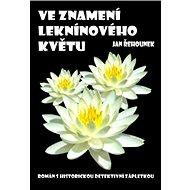 Ve znamení leknínového květu - Elektronická kniha