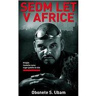 Sedm let v Africe - Obonete S. Ubam