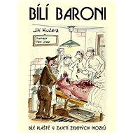 Bílí baroni - Petr Urban, 496 stran
