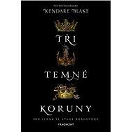 Tři temné koruny - Elektronická kniha