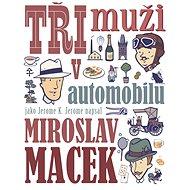 Tři muži v automobilu - Elektronická kniha