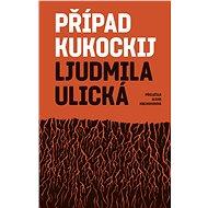 Případ Kukockij - Ljudmila Ulická