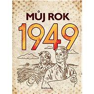 Můj rok 1949 - Elektronická kniha