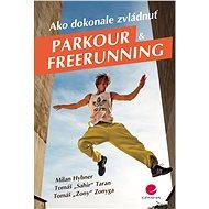 Ako dokonale zvládnuť parkour a freerunning - Elektronická kniha