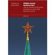 Příběh ruské geopolitiky - Elektronická kniha