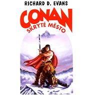 Conan a skryté město - Richard D. Evans