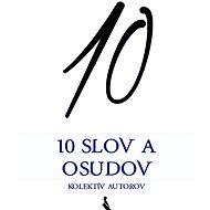 10 slov a osudov - Stanislav Hoferek a kolektív