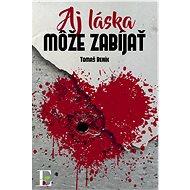 Aj láska môže zabíjať - Elektronická kniha
