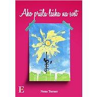 Ako prišla láska na svet - Elektronická kniha