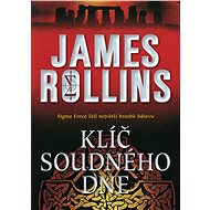 Klíč soudného dne - James Rollins, 382 stran