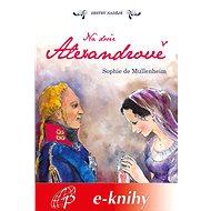 Na dvoře Alexandrově - Elektronická kniha