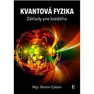 Kvantová fyzika - Elektronická kniha