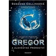 Letopisy Podzemě –  Gregor a zlověstné proroctví - Suzanne Collins, 240 stran