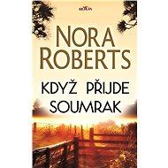 Když přijde soumrak - Nora Roberts