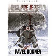 Tam, kde je teplo - Pavel Korněv