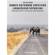 Kolem kolem Zambie, Botswany, Svazijska a JAR - Elektronická kniha
