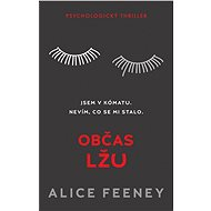 Občas lžu - Alice Feeney