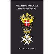 Odznaky a heraldika maltézského řádu - Elektronická kniha