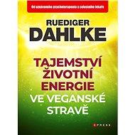 Tajemství životní energie ve veganské stravě - Elektronická kniha