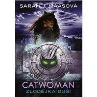 Catwoman - Zlodějka duší - Elektronická kniha