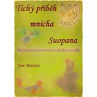 Tichý příběh mnicha Suopana… - Elektronická kniha