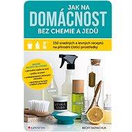 Jak na domácnost bez chemie a jedů - Elektronická kniha