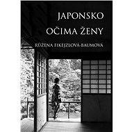 Japonsko očima ženy - Elektronická kniha