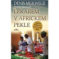 Lékařem v africkém pekle - Elektronická kniha