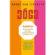 Tantra, kult ženského principu aneb jiný pohled na život a sex - Elektronická kniha