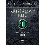 Křišťálový klíč I - Falknovská huť - Vlastimil Vondruška, 456 stran