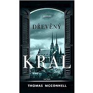 Dřevěný král - Thomas McConnell, 336 stran