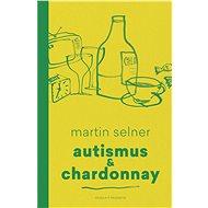 Autismus & Chardonnay - Martin Selner, 120 stran