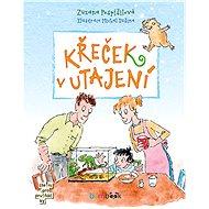 Křeček v utajení - Zuzana Pospíšilová, 72 stran