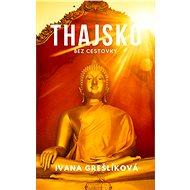 Thajsko bez cestovky (SK) - Elektronická kniha