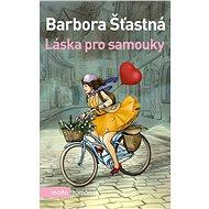 Láska pro samouky - Barbora Šťastná