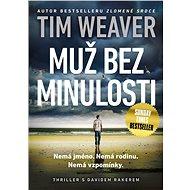 Muž bez minulosti - Tim Weaver