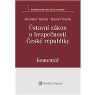 Ústavní zákon o bezpečnosti České republiky (110/1998 Sb.). Komentář - Elektronická kniha
