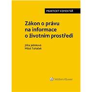 Zákon o právu na informace o životním prostředí. Praktický komentář - Elektronická kniha