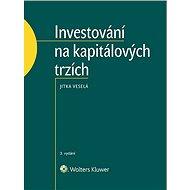Investování na kapitálových trzích - 3. vydání - Elektronická kniha