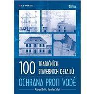 100 tradičních stavebních detailů - ochrana proti vodě - Elektronická kniha