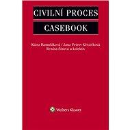 Civilní proces - Casebook - Elektronická kniha