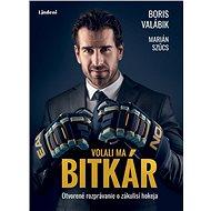 Volali ma bitkár (SK) - Boris Valábik, 268 stran